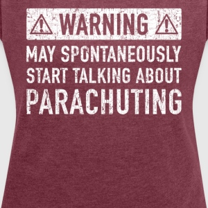 Original Parachuting Gift: Here To Obtain - Women's T-shirt with rolled up sleeves