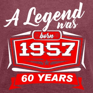 Legends were born in 1957. T-Shirt - Women's T-shirt with rolled up sleeves