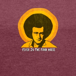 Fever_in_the_funk_House - T-shirt med upprullade ärmar dam