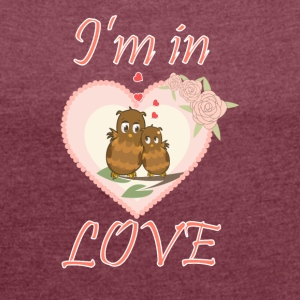 I am in love 3 - Women's T-shirt with rolled up sleeves