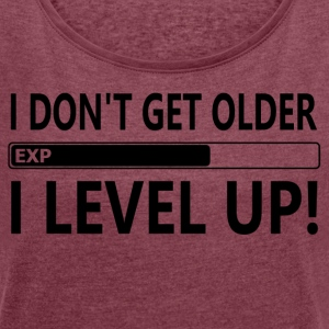++ I LEVEL UP ++ - Women's T-shirt with rolled up sleeves