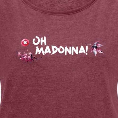 OhMadonna! - Maglietta da donna con risvolti
