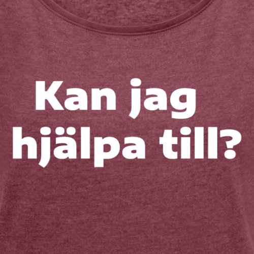 Hjälp - T-shirt med upprullade ärmar dam
