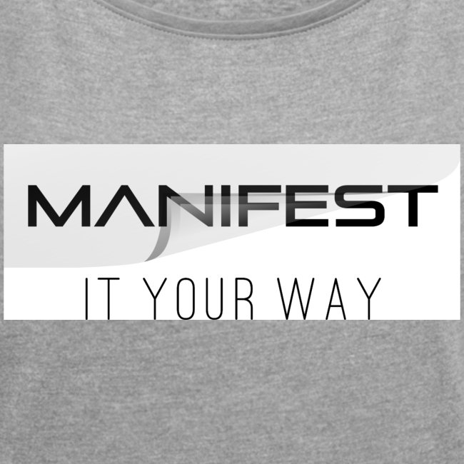 Manifest it your way