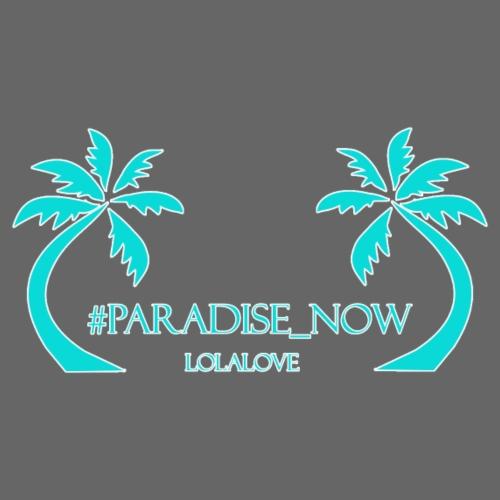 Paradiese Now! - Frauen T-Shirt mit gerollten Ärmeln