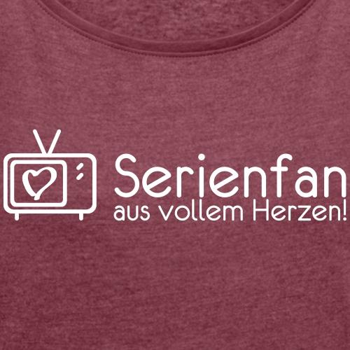 Serienfan-Herz - Frauen T-Shirt mit gerollten Ärmeln