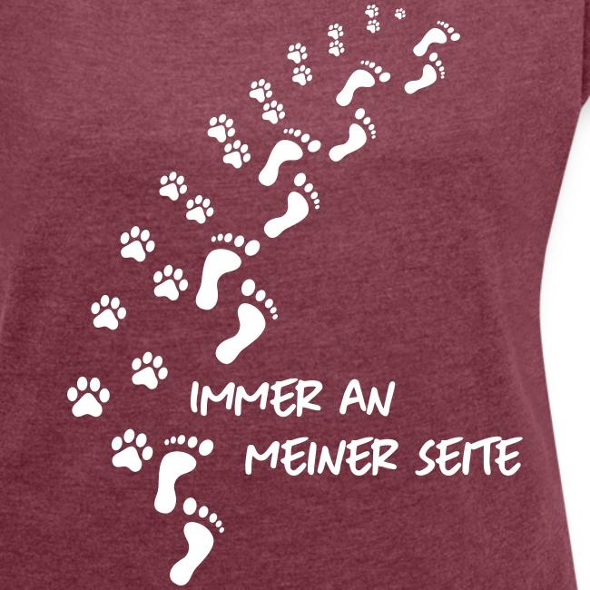 Vorschau: Immer an meiner Seite - Mein Hund und Ich - Frauen T-Shirt mit gerollten Ärmeln