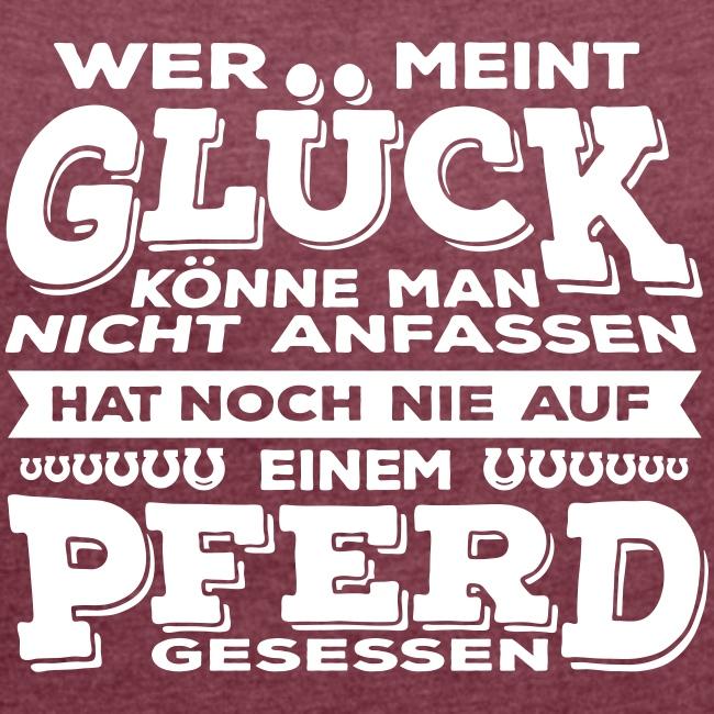 Vorschau: Glück Pferd - Frauen T-Shirt mit gerollten Ärmeln