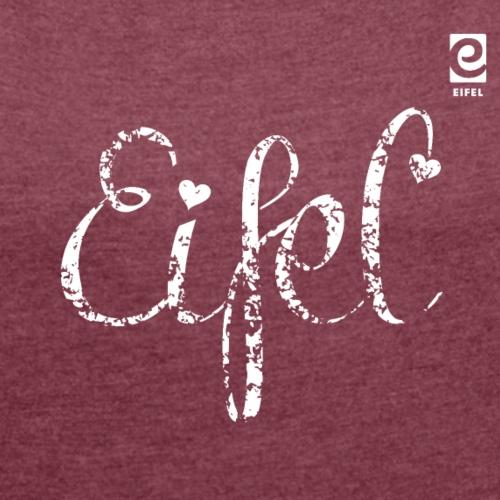 Eifel shabby chic - weiß - Frauen T-Shirt mit gerollten Ärmeln