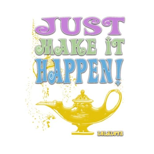 JUST make it happen! - Frauen T-Shirt mit gerollten Ärmeln