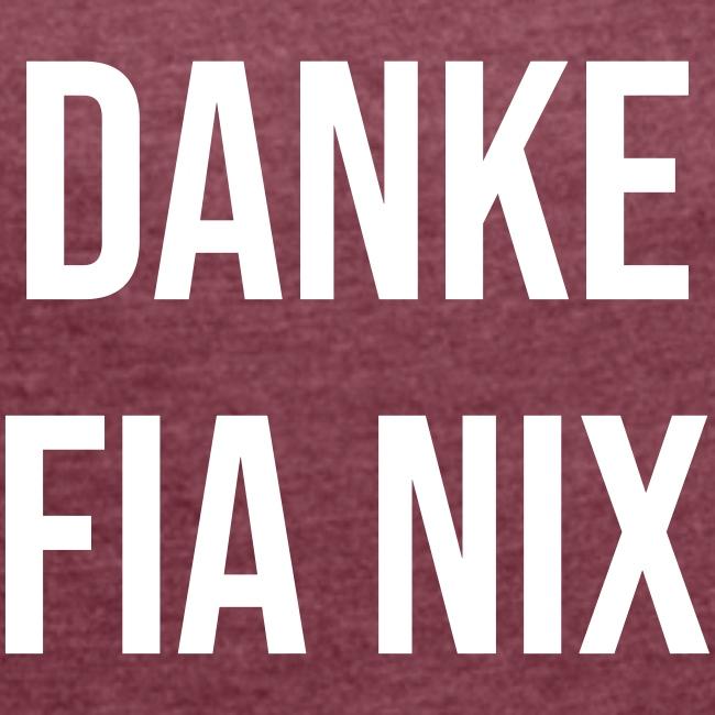 Vorschau: Danke fia nix - Frauen T-Shirt mit gerollten Ärmeln