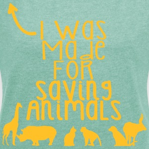 I was born to save animals - Women's T-shirt with rolled up sleeves