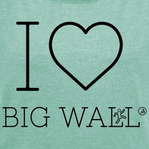 I love Big Wall - Women's T-shirt with rolled up sleeves