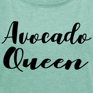 avocado Queen - Women's T-shirt with rolled up sleeves