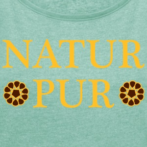 pure nature - Women's T-shirt with rolled up sleeves