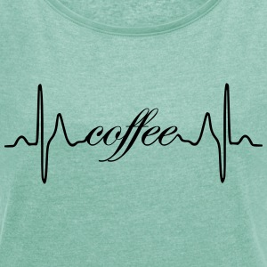 Coffee heartbeat - Women's T-shirt with rolled up sleeves