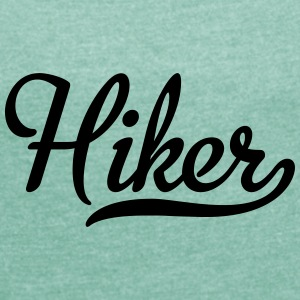 Hiker - Women's T-shirt with rolled up sleeves