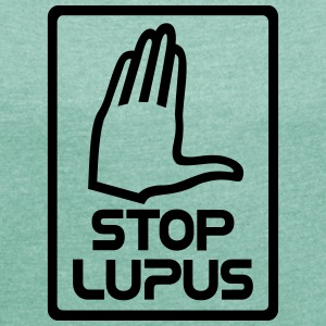Stop lupus law open - Women's T-shirt with rolled up sleeves