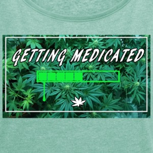 Getting Medicated - Frauen T-Shirt mit gerollten Ärmeln