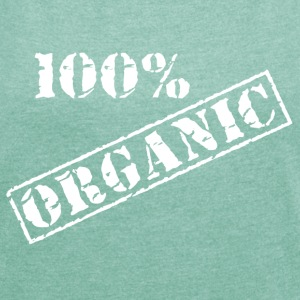 Earth Day 100% Organic - Women's T-shirt with rolled up sleeves