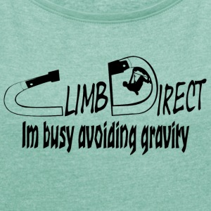 Busy avoiding gravity - Women's T-shirt with rolled up sleeves
