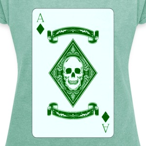 ace of bones - Women's T-shirt with rolled up sleeves