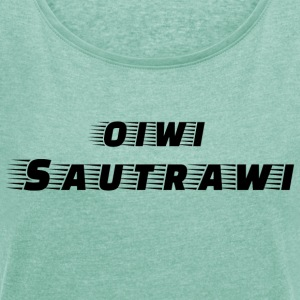 oiwi_sautrawi - Women's T-shirt with rolled up sleeves