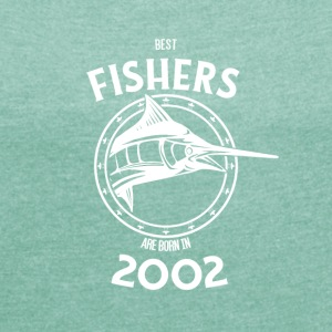 Present for fishers born in 2002 - Women's T-shirt with rolled up sleeves