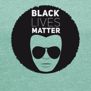 black lives matter liberation disco afro black su - Women's T-shirt with rolled up sleeves