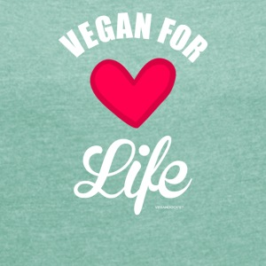 """Vegan For Life"" - T-skjorte med rulleermer for kvinner"