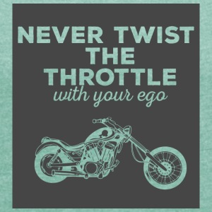 Biker / motorcycle: Never twist the throttle with - Women's T-shirt with rolled up sleeves