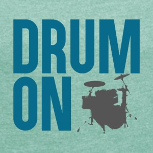 Drum ON - Dame T-shirt med rulleærmer