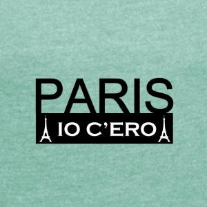 Paris_io_c_ero_v2 - Women's T-shirt with rolled up sleeves