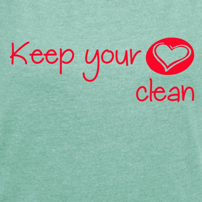 keep your heart clean