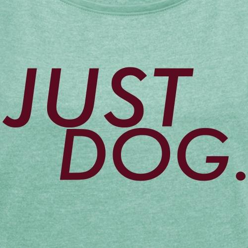 just dog WHNDGS Hundesport Agility Geschenkidee - Frauen T-Shirt mit gerollten Ärmeln