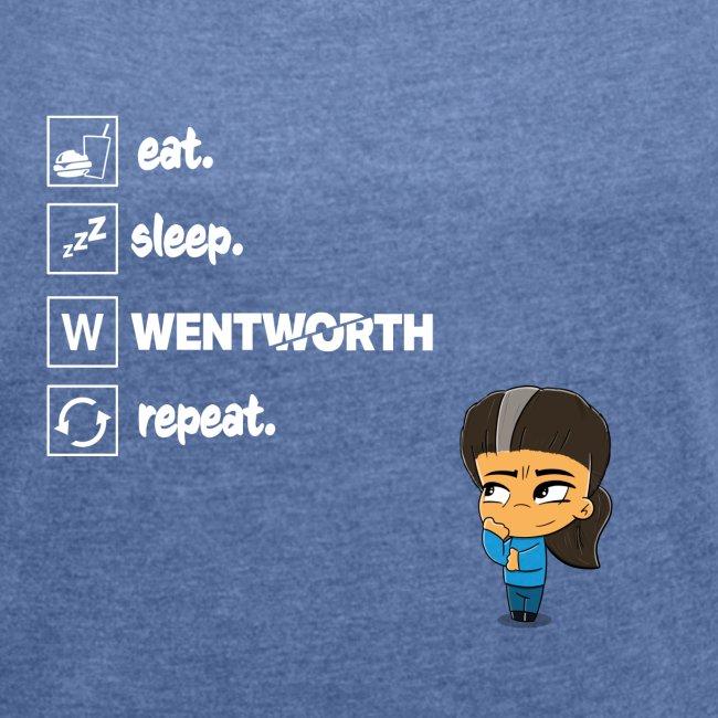 Eat. Sleep. WENTWORTH. Repeat.