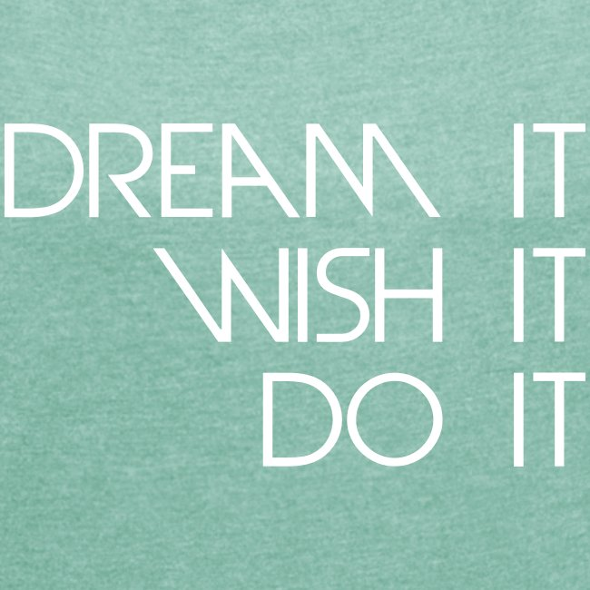 dream_wish_do_it