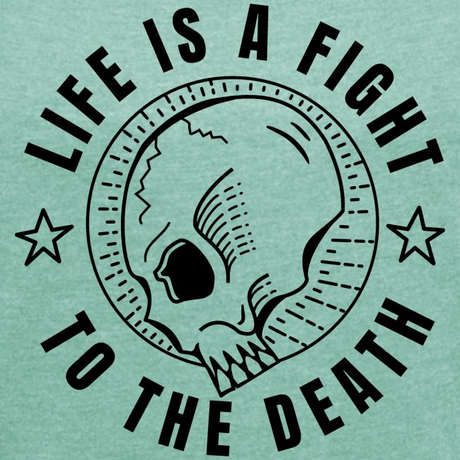 life is a fight, black print