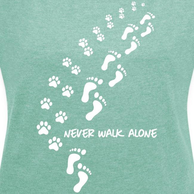 Vorschau: never walk alone dog - Frauen T-Shirt mit gerollten Ärmeln