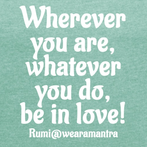 Rumi Wherever you are - Maglietta da donna con risvolti