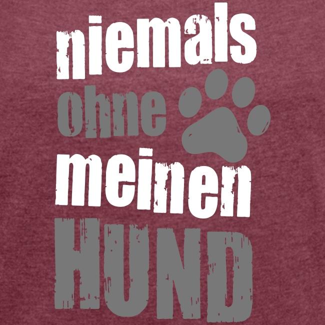 Vorschau: niemals ohne meinen hund - Frauen T-Shirt mit gerollten Ärmeln