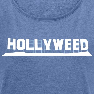 Hollyweed - Women's T-shirt with rolled up sleeves