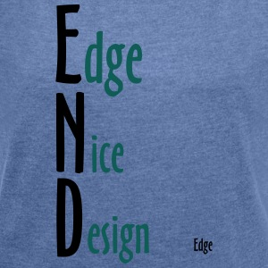 Edge_Nice_Design - Women's T-shirt with rolled up sleeves