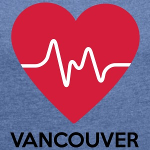 heart Vancouver - Women's T-shirt with rolled up sleeves
