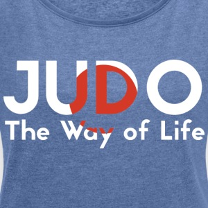 the judo way of life - Women's T-shirt with rolled up sleeves