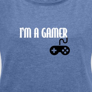 I M_A_GAMER T-SHIRT - Women's T-shirt with rolled up sleeves
