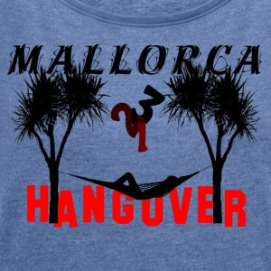 Mallorca 321 Hangover - Women's T-shirt with rolled up sleeves