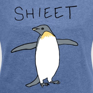 Shieet a Penguin - Women's T-shirt with rolled up sleeves