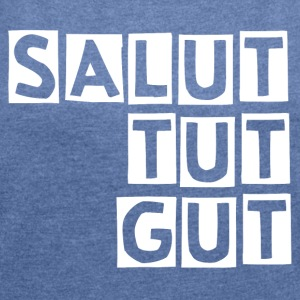 SALUT TUT GUT - Women's T-shirt with rolled up sleeves