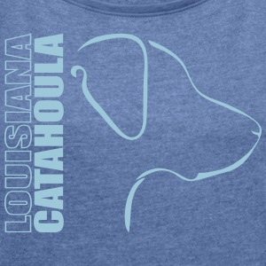 LOUISIANA CATAHOULA PROFILE - Women's T-shirt with rolled up sleeves